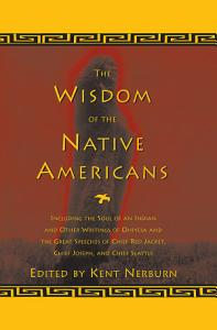 The Wisdom of the Native Americans Book