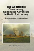 The Westerbork Observatory  Continuing Adventure in Radio Astronomy PDF