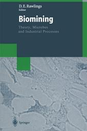 Biomining: Theory, Microbes and Industrial Processes