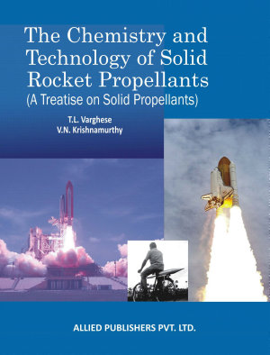 The Chemistry and Technology of Solid Rocket Propellants  A Treatise on Solid Propellants
