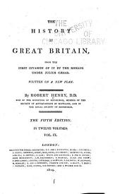 The History of Great Britain: From the First Invasion of it by the Romans Under Julius Caesar. Written on a New Plan, Volumes 9-10
