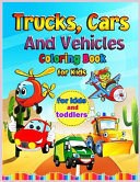 TRUCKS,CARS AND VEHICLES COLORING BOOK FOR KIDS