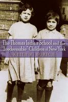 The Thomas Indian School and the  Irredeemable  Children of New York PDF