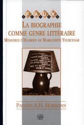 La biographie comme genre littéraire: Mémoires d'Hadrien de Marguerite Yourcenar