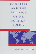 Congress and the Politics of U S  Foreign Policy PDF