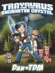 Dantdm Trayaurus And The Enchanted Crystal Book PDF