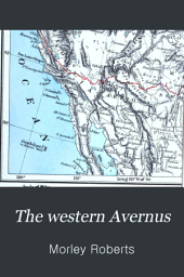 The Western Avernus: Or, Toil and Travel in Further North America
