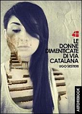 Le Donne Dimenticate Di Via Catalana