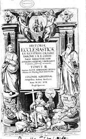 Historiae Ecclesiasticae ex ... Caesaris Baroni ..: Volume 2