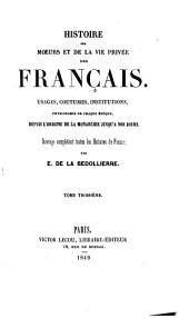 Histoire des moeurs et de la vie privee des Francais depuis l'origine de la monarchie jusqu'a nos jours. - Paris, Lecon 1847-1850