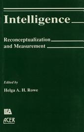 Intelligence: Reconceptualization and Measurement