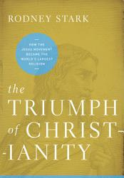 The Triumph Of Christianity Book PDF