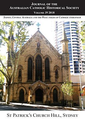 Journal of the Australian Catholic Historical Society  Volume 39  2018  PDF