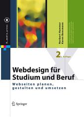 Webdesign für Studium und Beruf: Webseiten planen, gestalten und umsetzen, Ausgabe 2