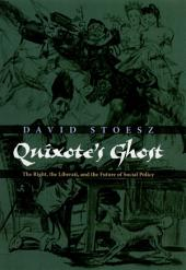 Quixote's Ghost: The Right, the Liberati, and the Future of Social Policy