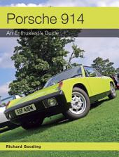 Porsche 914: An Enthusiast's Guide