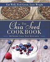 The Chia Seed Cookbook PDF