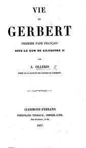 Vie de Gerbert, premier Pape Français sous le nom de Sylvester II.
