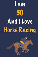 I Am 30 and I Love Horse Racing