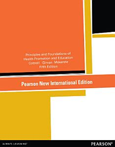 Principles and Foundations of Health Promotion and Education  Pearson New International Edition Book