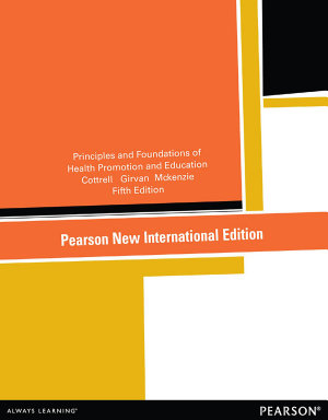 Principles and Foundations of Health Promotion and Education  Pearson New International Edition