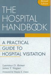 Hospital Handbook: A Practical Guide to Hospital Visitation
