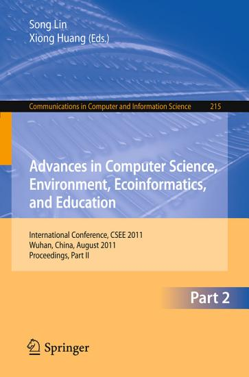 Advances in Computer Science  Environment  Ecoinformatics  and Education  Part II PDF