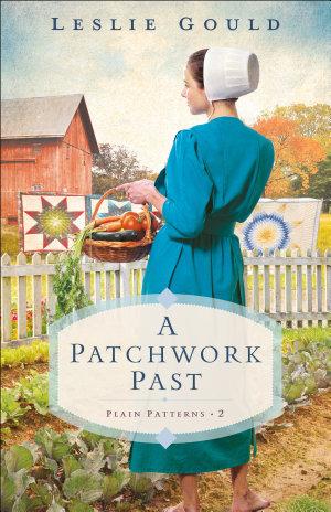 A Patchwork Past (Plain Patterns Book #2)