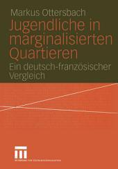 Jugendliche in marginalisierten Quartieren: Ein deutsch-französischer Vergleich