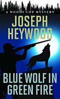 BLUE WOLF IN GREEN FIREA WOODPB PDF