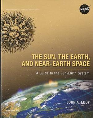 The Sun, the Earth, and Near-earth Space
