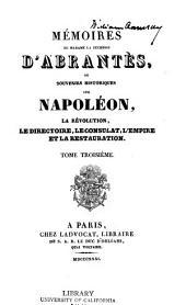 Mémoires de Madame la duchesse d'Abrantès: ou souvenirs historiques sur Napoléon, la revolution, le directoire, le consulat, l'empire et la restauration, Volumes3à4
