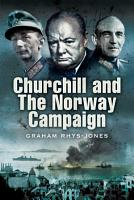 Churchill and the Norway Campaign  1940 PDF