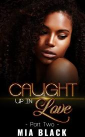 Caught Up In Love 2
