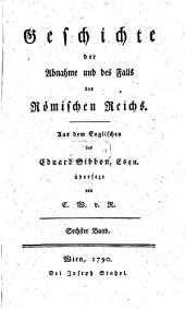 Geschichte der Abnahme und des Falls des Römischen Reichs: Band 6