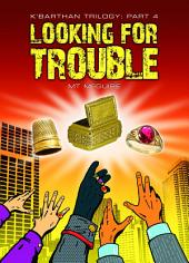 Looking For Trouble: K'Barthan Series: Part 4