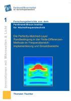 Die Perfectly Matched Layer Randbedingung in der Finite Differenzen Methode im Frequenzbereich  Implementierung und Einsatzbereiche PDF