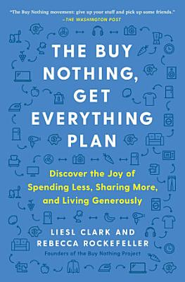 The Buy Nothing  Get Everything Plan