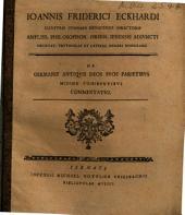 Ioan. Frid. Eckhardi De Germanis antiquis deos suos parietibus minime cohibentibus commentatio