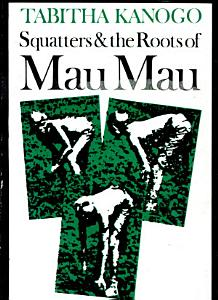 Squatters and the Roots of Mau Mau  1905 63