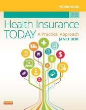 Workbook for Health Insurance Today - E-Book: A Practical Approach, Edition 5