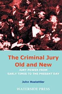 The Criminal Jury Old and New PDF