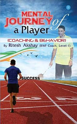 Mental Journey of a player  COACHING   BEHAVIOR