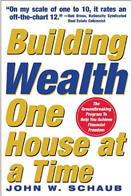 Building Wealth One House at a Time  Making it Big on Little Deals