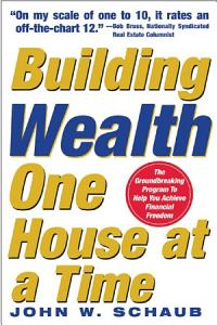 Building Wealth One House at a Time  Making it Big on Little Deals Book