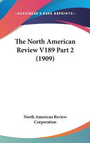 The North American Review V189 Part 2 (1909)