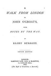 A Walk from London to John O'Groat's: With Notes by the Way