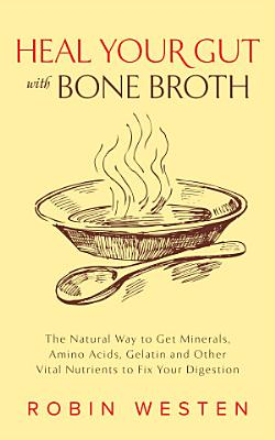 Heal Your Gut with Bone Broth