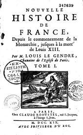 Nouvelle histoire de France, depuis le commencement de la monarchie jusqu'à la mort de Louis XIII, par Louis Le Gendre