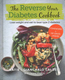 Reverse Your Diabetes: The Cookbook